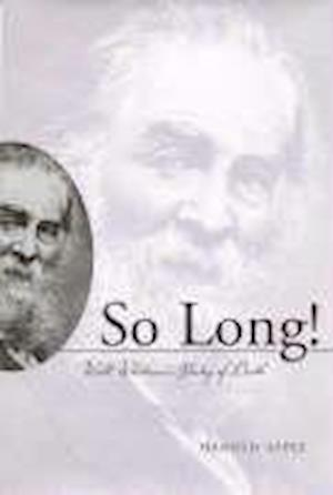 So Long! Walt Whitman's Poetry of Death af Harold Aspiz