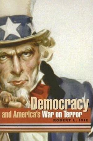 Democracy and America's War on Terror af Robert L. Ivie