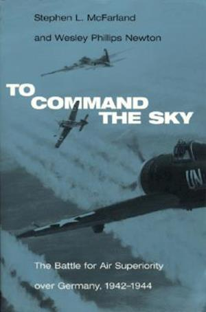 To Command the Sky af Wesley Phillips Newton, Stephen L. McFarland