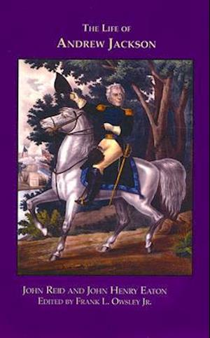 The Life of Andrew Jackson [With CD] af John Henry Eaton, John Reid