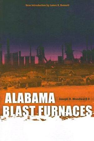 Alabama Blast Furnaces af Joseph H. Woodward