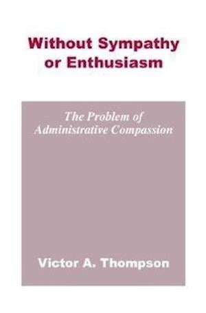 Without Sympathy or Enthusiasm af Victor A. Thompson