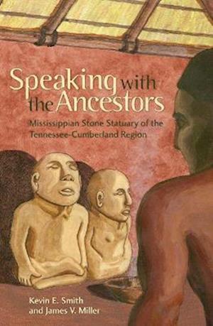 Speaking with the Ancestors af Kevin E. Smith, James V. Miller
