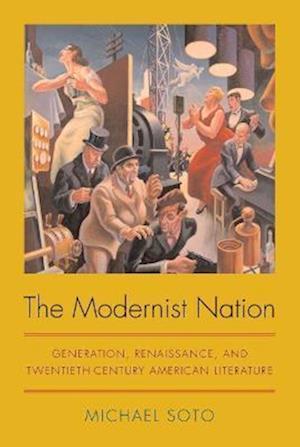 The Modernist Nation af Michael Soto
