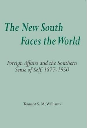 The New South Faces the World af Tennant S. McWilliams