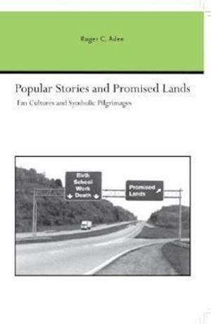 Popular Stories and Promised Lands af Roger C. Aden