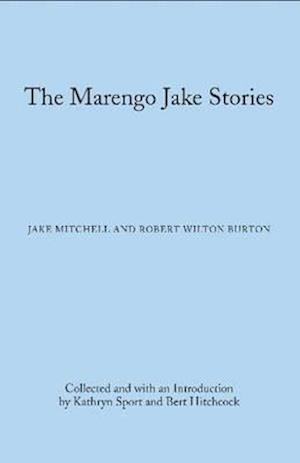 The Marengo Jake Stories af Robert Wilton Burton, Jake Mitchell