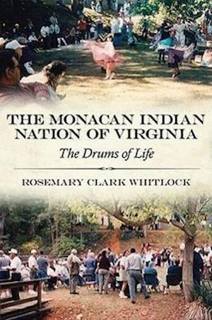 The Monacan Indian Nation of Virginia af Rosemary Clark Whitlock