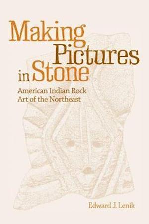 Making Pictures in Stone af Edward J. Lenik