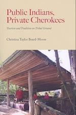 Public Indians, Private Cherokees af Christina Taylor Beard-Moose
