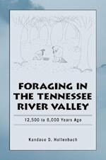 Foraging in the Tennessee River Valley, 12,500 to 8,000 Years Ago af Kandace D. Hollenbach
