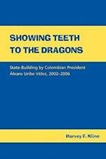 Showing Teeth to the Dragons af Harvey F. Kline