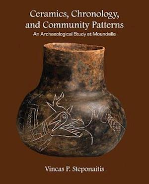 Ceramics, Chronology, and Community Patterns af Vincas P. Steponaitis