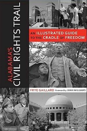 Alabama's Civil Rights Trail af Frye Gaillard