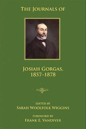 The Journals of Josiah Gorgas, 1857-1878 af Josiah Gorgas