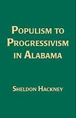 Populism to Progressivism in Alabama af Sheldon Hackney