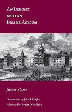An Insight Into an Insane Asylum af Joseph Camp