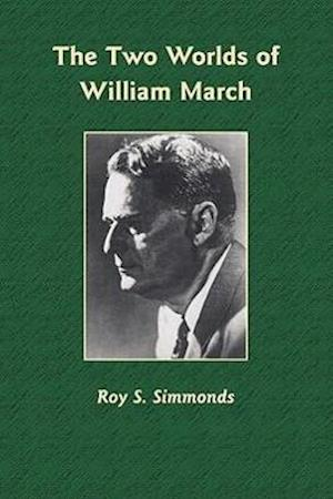 The Two Worlds of William March af Roy S. Simmonds