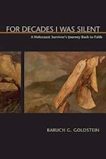 For Decades I Was Silent af Baruch G. Goldstein