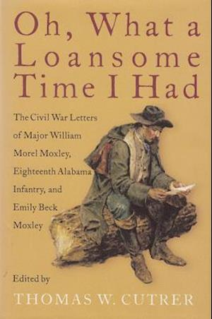 Oh, What a Loansome Time I Had af William Morel Moxley