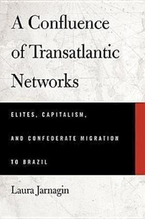 A Confluence of Transatlantic Networks af Laura Jarnagin