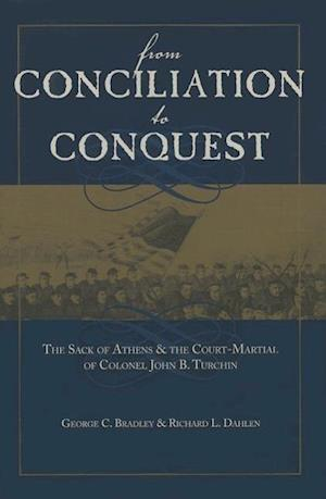 From Conciliation to Conquest af Richard L. Dahlen, George C. Bradley