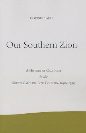 Our Southern Zion af Erskine Clarke