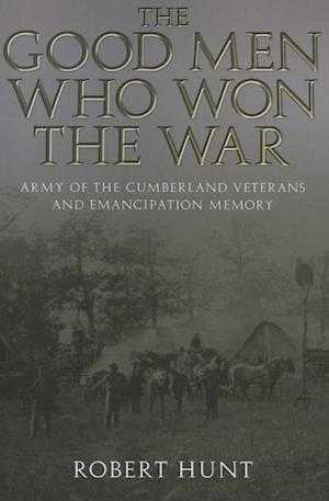The Good Men Who Won the War af Robert E. Hunt