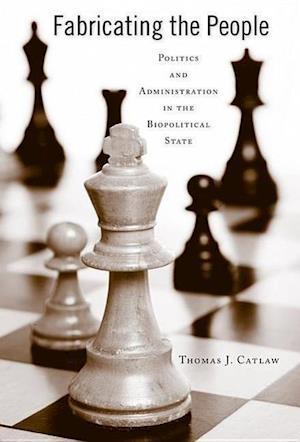 Fabricating the People af Thomas J. Catlaw