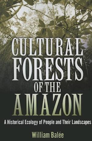 Cultural Forests of the Amazon af William Balee