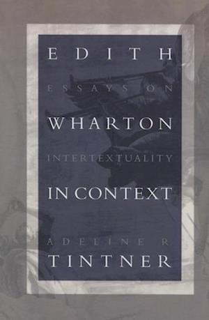 Edith Wharton in Context af Adeline R. Tintner