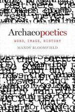 Archaeopoetics af Mandy Bloomfield
