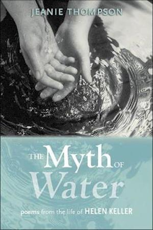 The Myth of Water af Jeanie Thompson