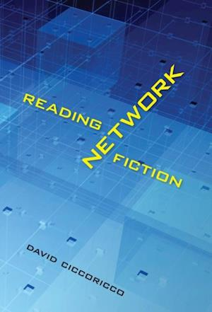 Reading Network Fiction af David Ciccoricco