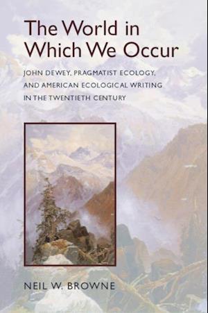 World in Which We Occur af Neil W. Browne