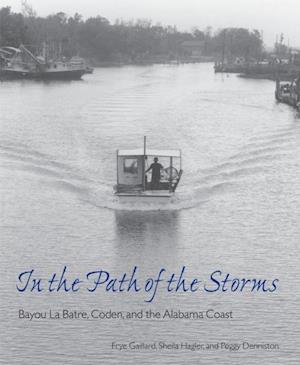 In the Path of the Storms af Frye Gaillard, Peggy Denniston, Sheila Hagler