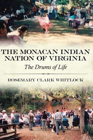 Monacan Indian Nation of Virginia af Rosemary Clark Whitlock