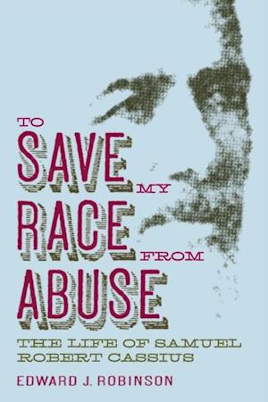 To Save My Race from Abuse af Edward J. Robinson