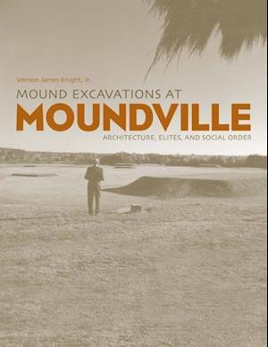 Mound Excavations at Moundville af Vernon James Knight