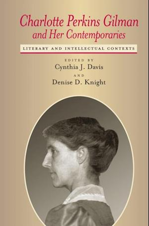 Charlotte Perkins Gilman and Her Contemporaries