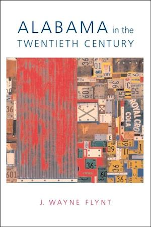 Alabama in the Twentieth Century af Wayne Flynt