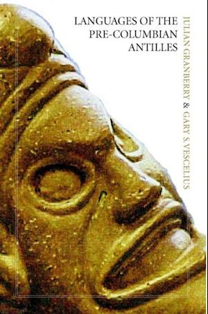 Languages of the Pre-Columbian Antilles af Julian Granberry, Gary Vescelius