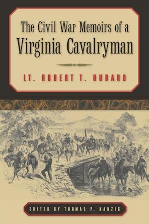 Civil War Memoirs of a Virginia Cavalryman af Robert T. Hubard