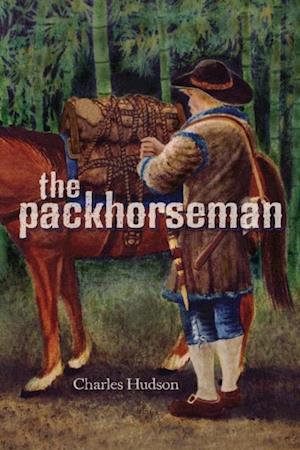 Bog, hardback The Packhorseman af Charles M. Hudson