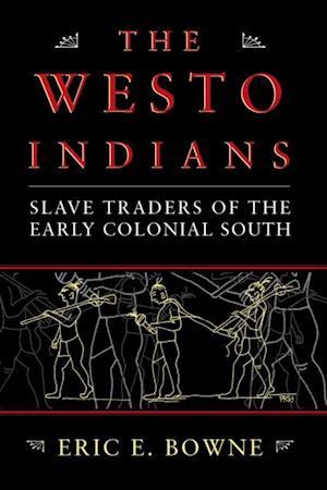 Westo Indians af Eric E. Bowne