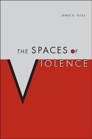 Spaces of Violence af James Giles