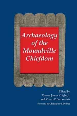 Archaeology of the Moundville Chiefdom