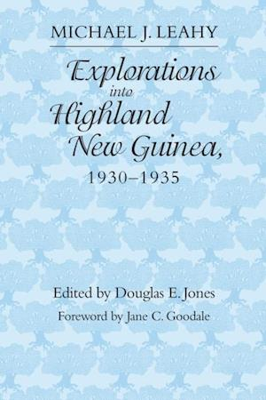 Explorations into Highland New Guinea, 1930-1935 af Michael J. Leahy