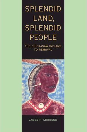 Splendid Land, Splendid People af James R. Atkinson