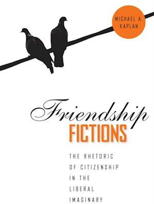 Friendship Fictions af Michael A. Kaplan